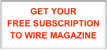 GET YOUR  FREE SUBSCRIPTION TO WIRE MAGAZINE